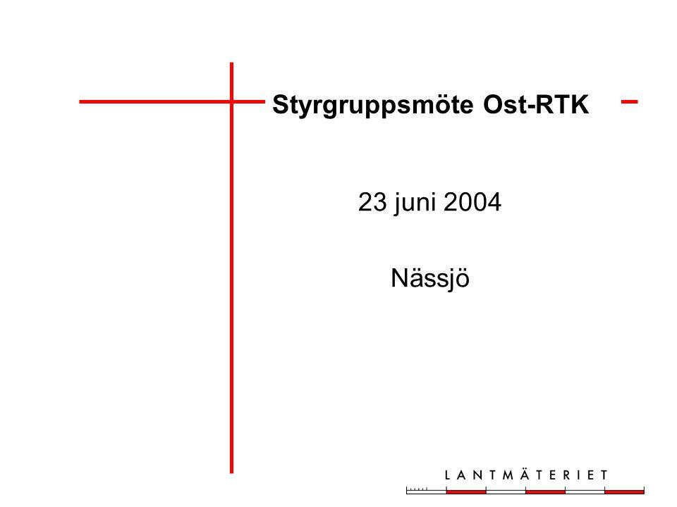 Styrgruppsmöte Ost-RTK 23 juni 2004 Nässjö