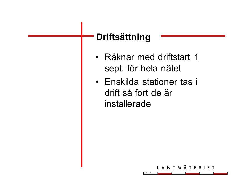 Driftsättning Räknar med driftstart 1 sept.