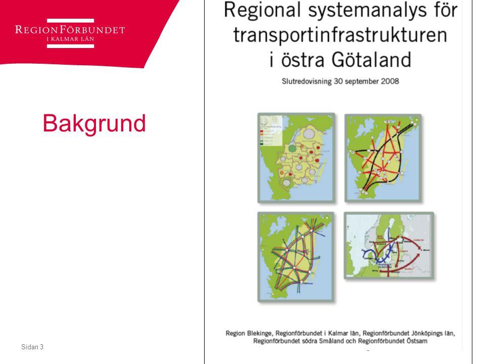 © Regionförbundet i Kalmar län 2007Sidan 4 Systemanalys för östra Götaland Samband mellan godsnoder Samband mellan universitetsorter Starka besöksmål Tre områden som påverkar resande, infrastruktur och utveckling