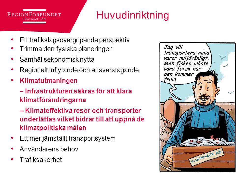 © Regionförbundet i Kalmar län 2007Sidan 9 De transportpolitiska målen Funktionsmål om tillgänglighet Transportsystemets utformning, funktion och användning ska medverka till att ge alla en grundläggande tillgänglighet med god kvalitet och användbarhet samt bidra till utvecklingskraft i hela landet.