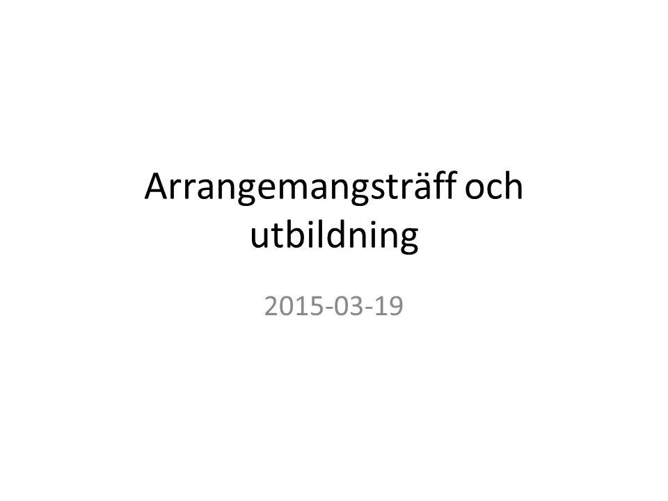 Arrangemangsträff och utbildning 2015-03-19