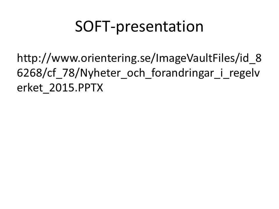 SOFT-presentation http://www.orientering.se/ImageVaultFiles/id_8 6268/cf_78/Nyheter_och_forandringar_i_regelv erket_2015.PPTX