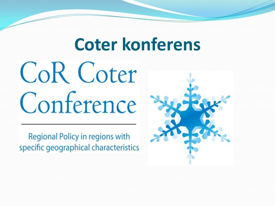 Arrangör: Regionkommitténs utskott COTER & Norrbottens läns landsting: www.coter.sewww.coter.se Datum: 14 december i Kiruna Samarbetspartners: BSC/CPMR, AER, CEMR Ämne: EU:s sammanhållningspolitik, Territoriell sammanhållning (fokus på öar, bergsområden, glest befolkade områden, ultra perifera områden) Syfte: Lyfta våra frågor (NSPA) och föra dialog med olika nivåer; EU-kommissionen, ReK, EU-parlamentet, nationell nivå Målgrupp: Regionala beslutsfattare i EU Talare: generalsekreteraren för DGRegio Dirk Ahner, Erik Gloersen Nordregio, Dr Michael Schneider, ordförande COTER utskotten, Göran Hallin, Sweco, statssekreterare Maria Åsenius med fler TVB 10 sept 09