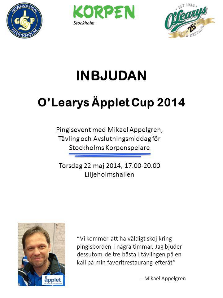 INBJUDAN O'Learys Äpplet Cup 2014 Vi kommer att ha väldigt skoj kring pingisborden i några timmar.
