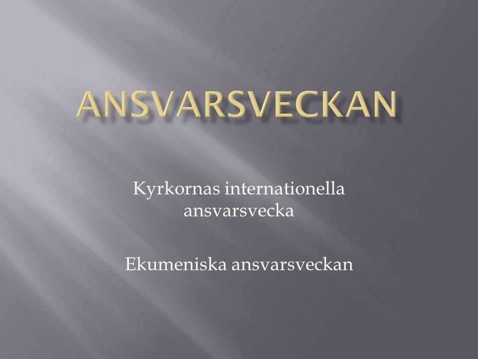  Ekumenisk vecka för samhällspåverkan  De finländska kyrkornas röst i arbetet för en rättvisare globalisering i u-länderna  Möjlighet för församlingar och enskilda att tillsammans skapa opinion kring viktiga frågor