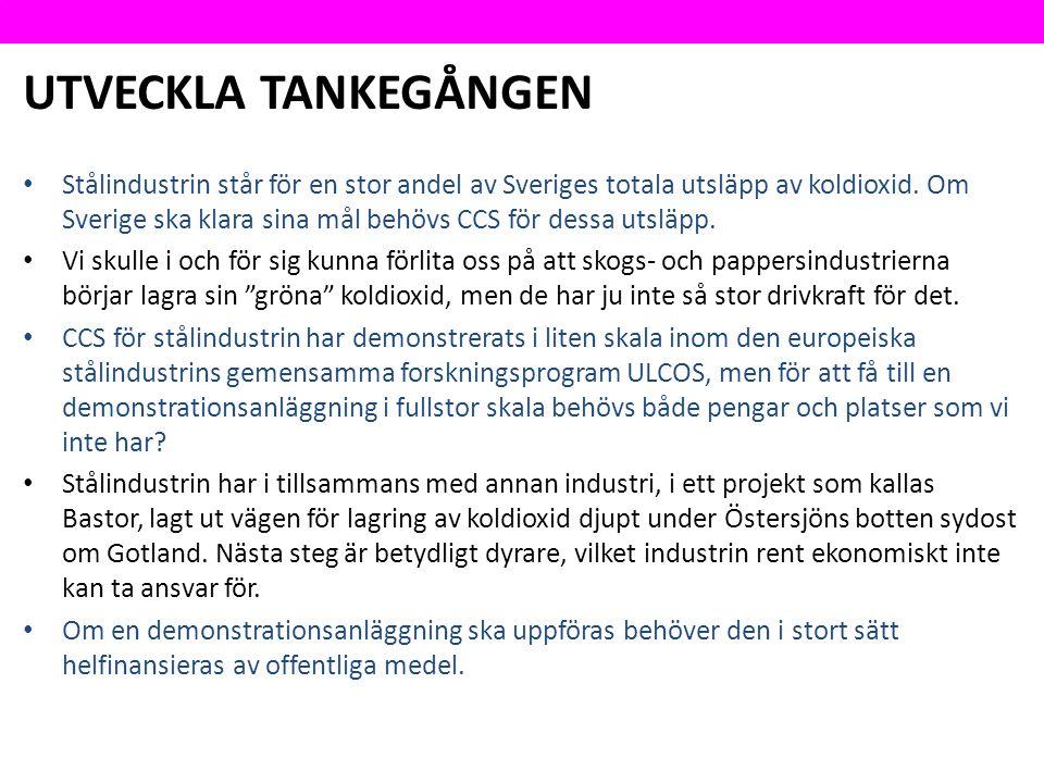 UTVECKLA TANKEGÅNGEN Stålindustrin står för en stor andel av Sveriges totala utsläpp av koldioxid.