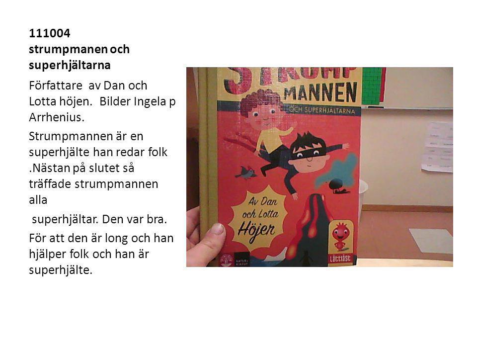 111004 strumpmanen och superhjältarna Författare av Dan och Lotta höjen.