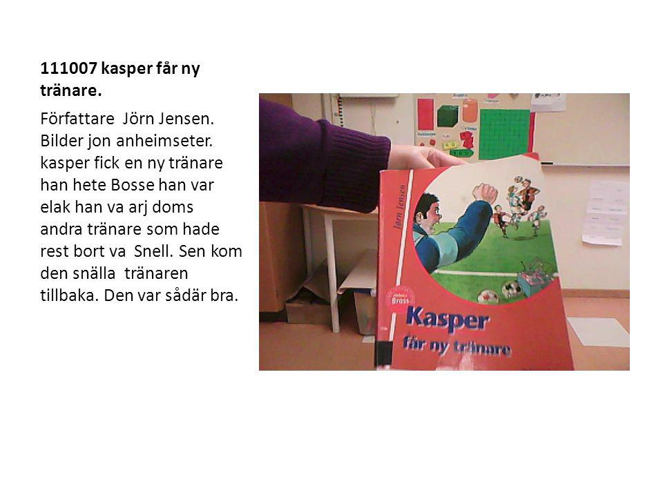 111007 kasper får ny tränare. Författare Jörn Jensen.