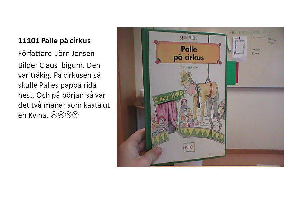 11101 Palle på cirkus Författare Jörn Jensen Bilder Claus bigum.