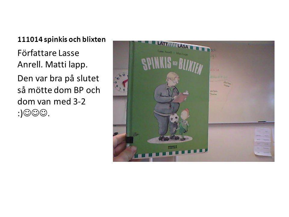 111014 spinkis och blixten Författare Lasse Anrell.