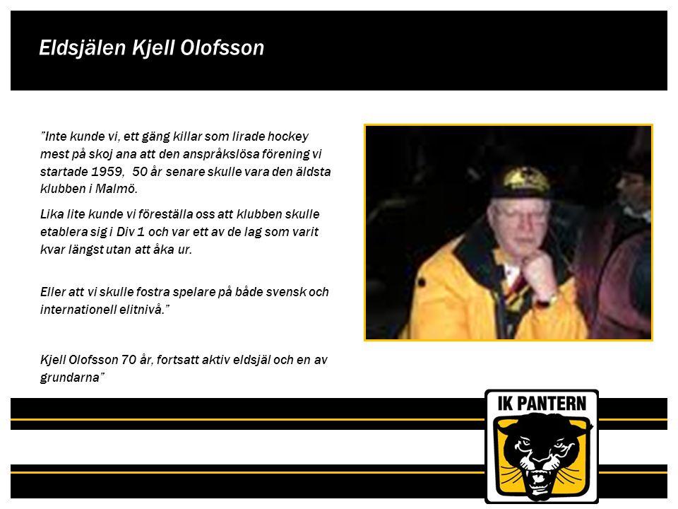 """Eldsjälen Kjell Olofsson """"Inte kunde vi, ett gäng killar som lirade hockey mest på skoj ana att den anspråkslösa förening vi startade 1959, 50 år sena"""