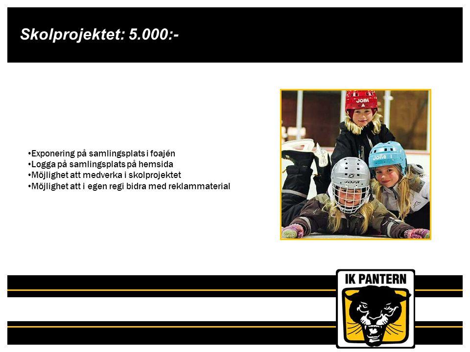 Skolprojektet: 5.000:- Exponering på samlingsplats i foajén Logga på samlingsplats på hemsida Möjlighet att medverka i skolprojektet Möjlighet att i e