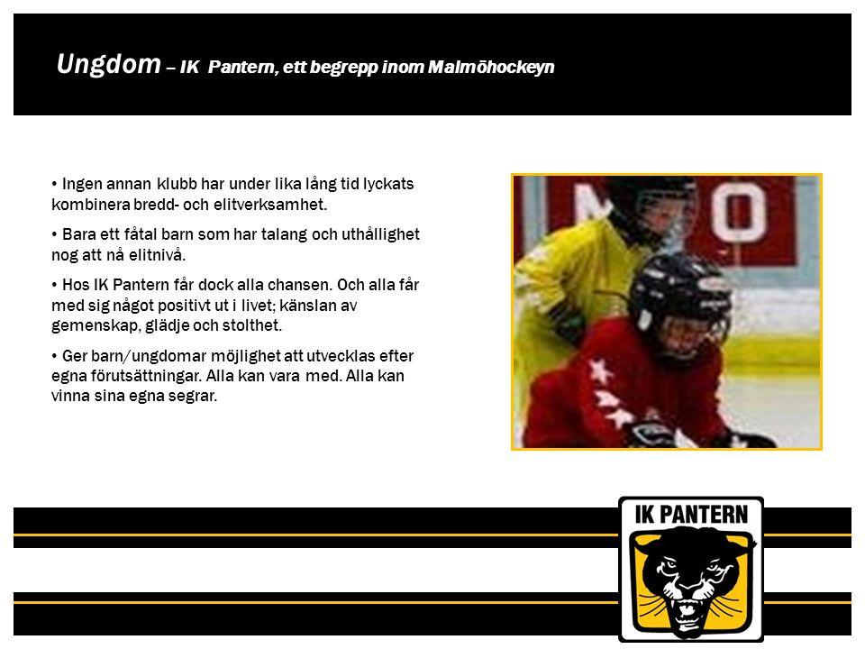 Ungdom – IK Pantern, ett begrepp inom Malmöhockeyn Ingen annan klubb har under lika lång tid lyckats kombinera bredd- och elitverksamhet. Bara ett fåt