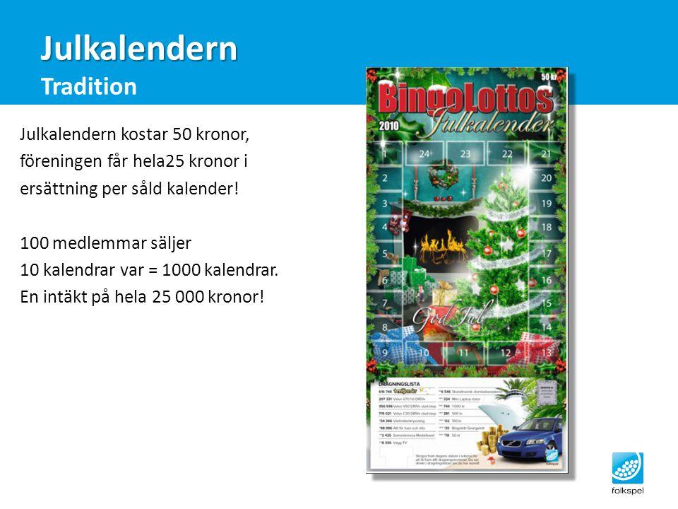 Julkalendern Julkalendern Tradition Julkalendern kostar 50 kronor, föreningen får hela25 kronor i ersättning per såld kalender! 100 medlemmar säljer 1