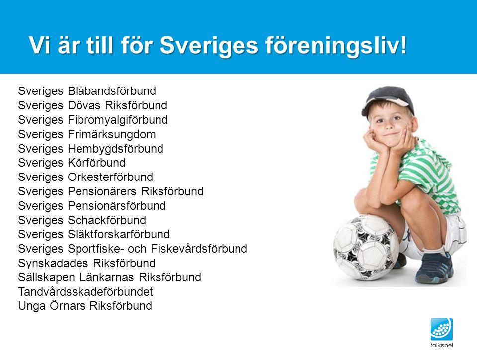 Vi är till för Sveriges föreningsliv! Sveriges Blåbandsförbund Sveriges Dövas Riksförbund Sveriges Fibromyalgiförbund Sveriges Frimärksungdom Sveriges