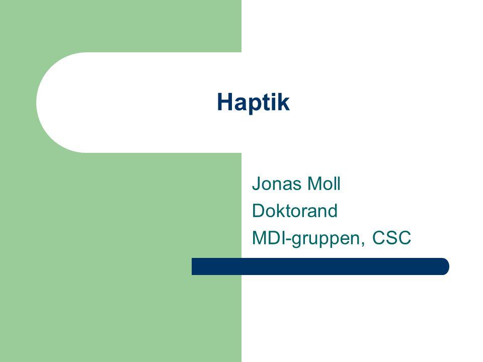Haptik Jonas Moll Doktorand MDI-gruppen, CSC