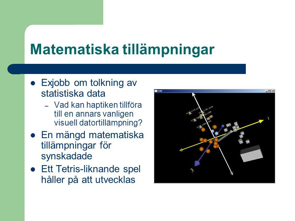 Matematiska tillämpningar Exjobb om tolkning av statistiska data – Vad kan haptiken tillföra till en annars vanligen visuell datortillämpning.