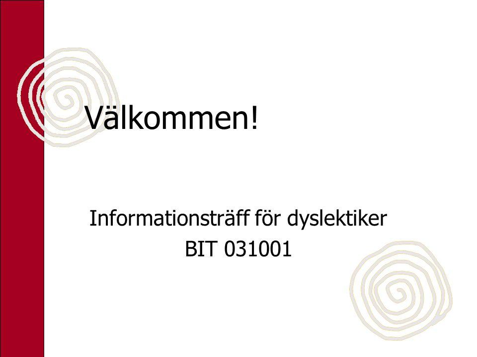 Välkommen! Informationsträff för dyslektiker BIT 031001
