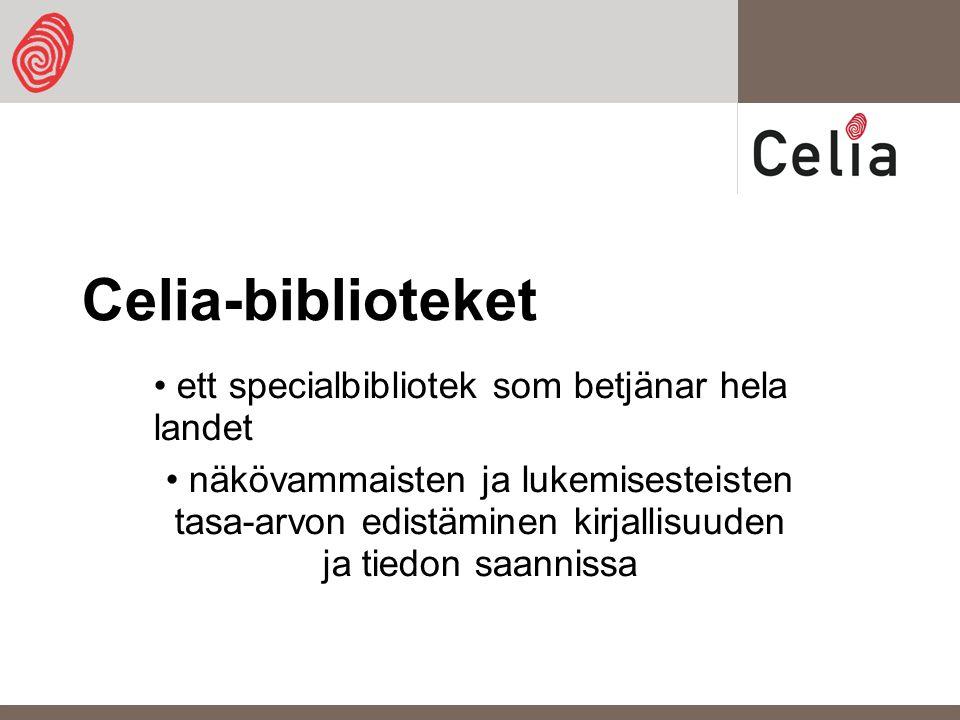 ett specialbibliotek som betjänar hela landet näkövammaisten ja lukemisesteisten tasa-arvon edistäminen kirjallisuuden ja tiedon saannissa Celia-biblioteket