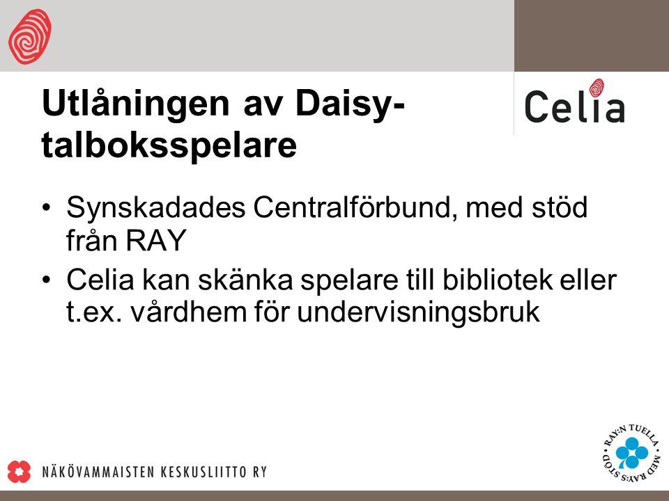 Utlåningen av Daisy- talboksspelare Synskadades Centralförbund, med stöd från RAY Celia kan skänka spelare till bibliotek eller t.ex.