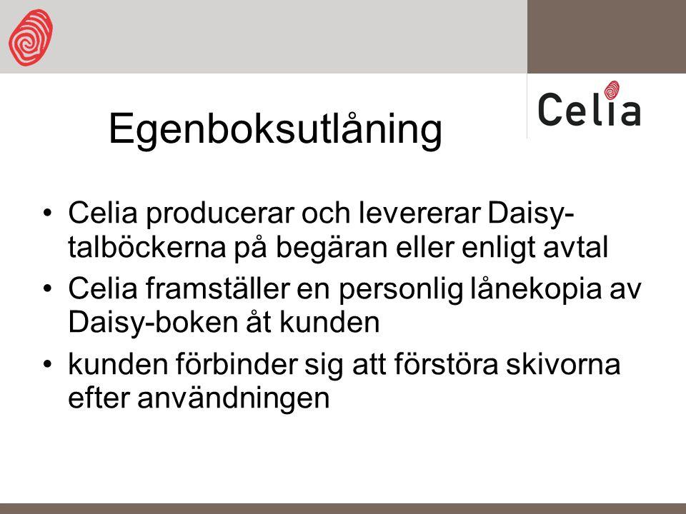 Egenboksutlåning Celia producerar och levererar Daisy- talböckerna på begäran eller enligt avtal Celia framställer en personlig lånekopia av Daisy-boken åt kunden kunden förbinder sig att förstöra skivorna efter användningen