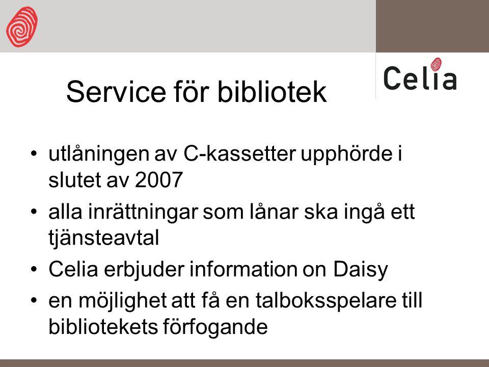 Service för bibliotek utlåningen av C-kassetter upphörde i slutet av 2007 alla inrättningar som lånar ska ingå ett tjänsteavtal Celia erbjuder information on Daisy en möjlighet att få en talboksspelare till bibliotekets förfogande