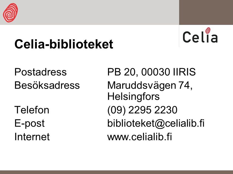 Celia-biblioteket Postadress PB 20, 00030 IIRIS BesöksadressMaruddsvägen 74, Helsingfors Telefon (09) 2295 2230 E-post biblioteket@celialib.fi Internetwww.celialib.fi