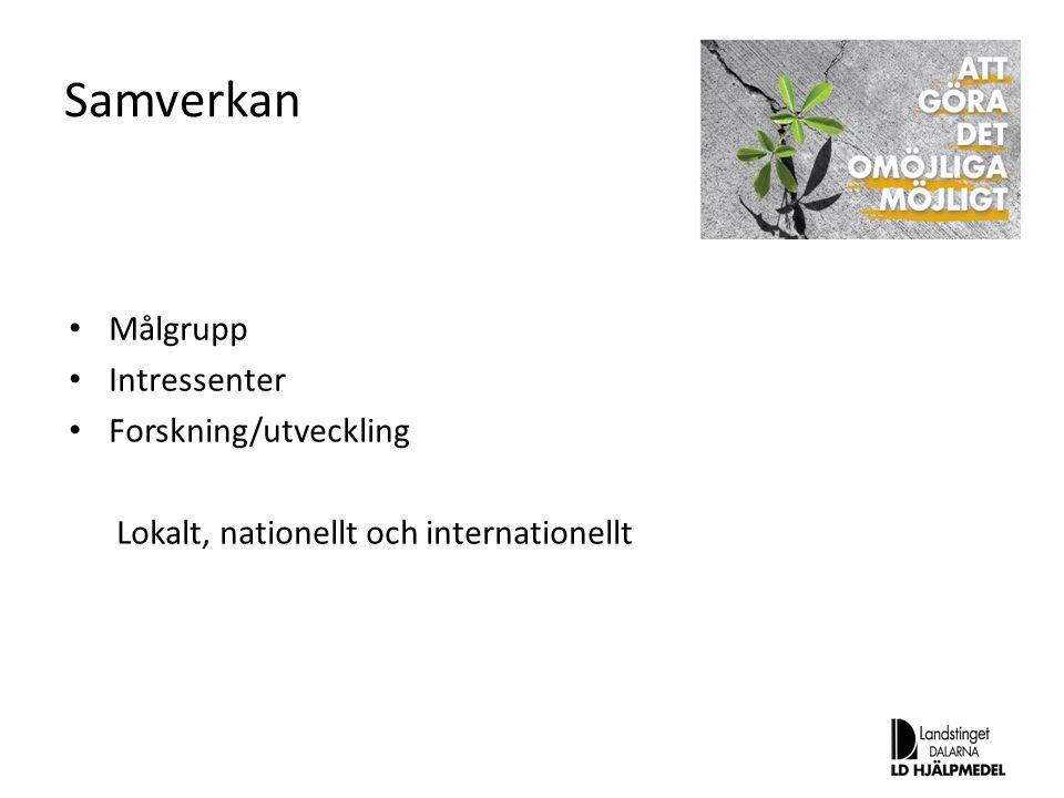 Samverkan Målgrupp Intressenter Forskning/utveckling Lokalt, nationellt och internationellt