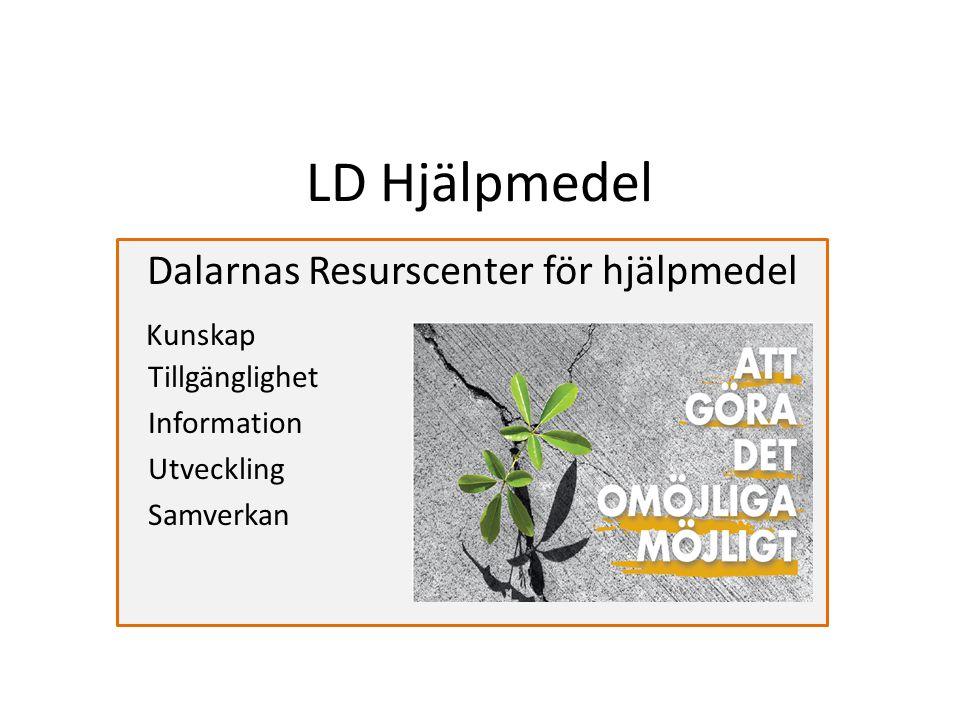 LD Hjälpmedel Dalarnas Resurscenter för hjälpmedel Kunskap Tillgänglighet Information Utveckling Samverkan