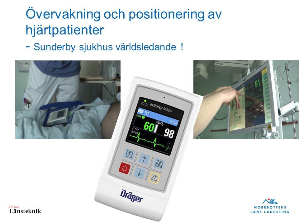 DIVISION Länsteknik Övervakning och positionering av hjärtpatienter - Sunderby sjukhus världsledande !