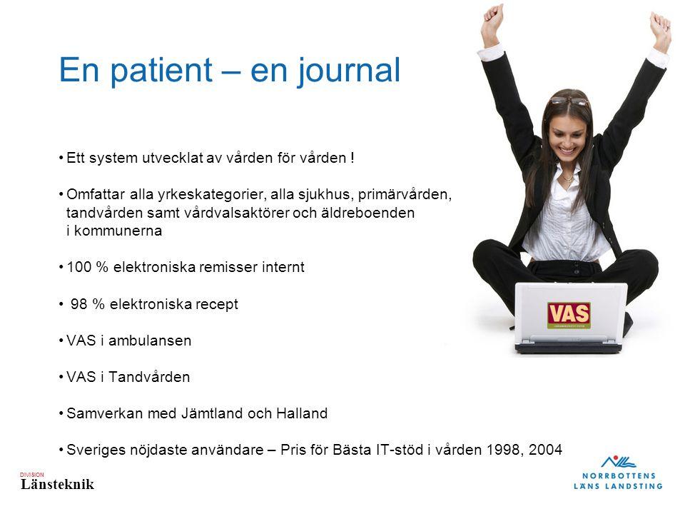 DIVISION Länsteknik En patient – en journal Ett system utvecklat av vården för vården ! Omfattar alla yrkeskategorier, alla sjukhus, primärvården, tan