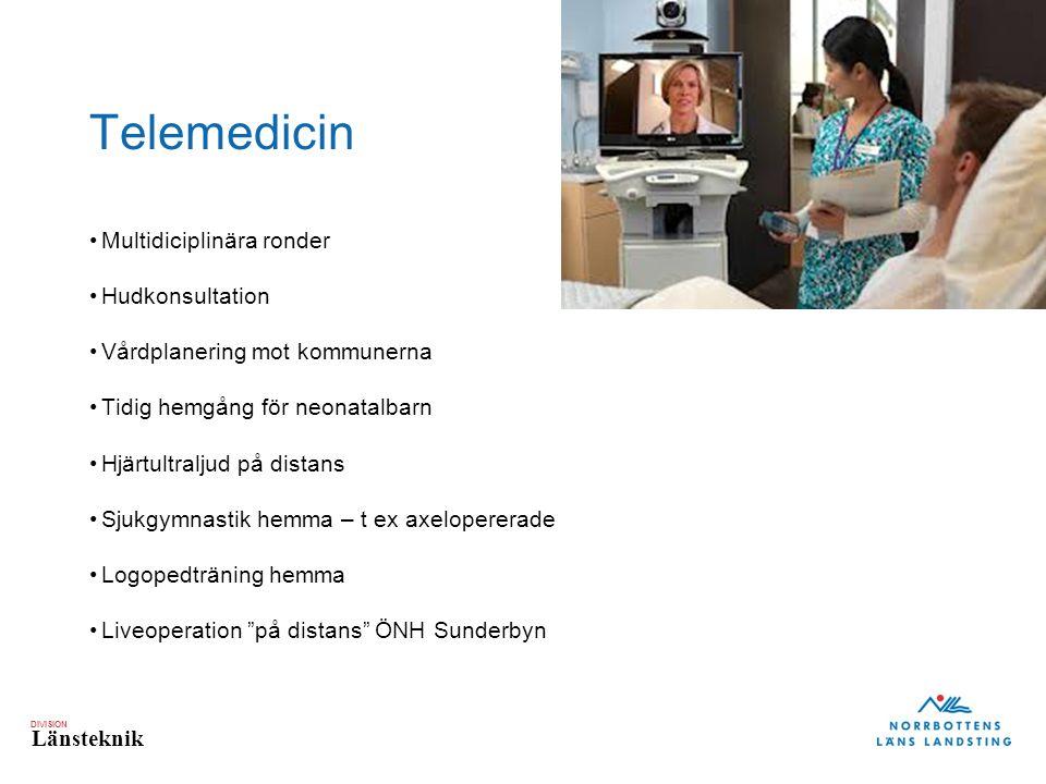DIVISION Länsteknik Telemedicin Multidiciplinära ronder Hudkonsultation Vårdplanering mot kommunerna Tidig hemgång för neonatalbarn Hjärtultraljud på