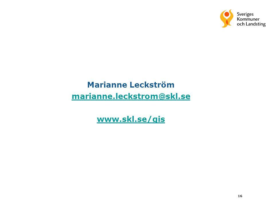 16 Marianne Leckström marianne.leckstrom@skl.se www.skl.se/gis marianne.leckstrom@skl.se www.skl.se/gis