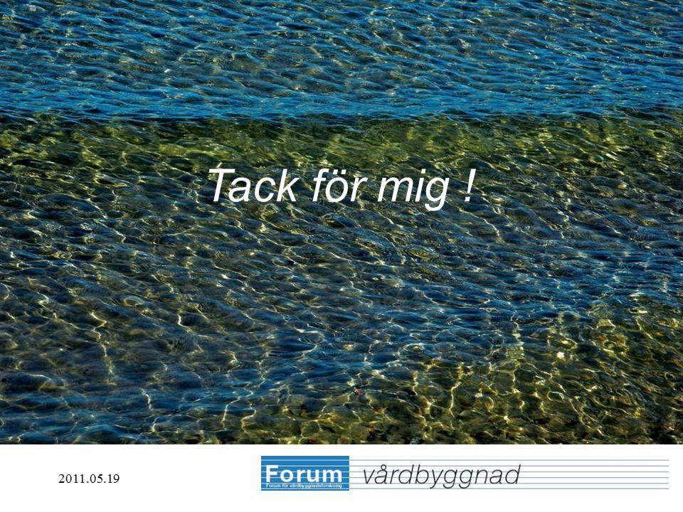 2011.05.19 Erfarenheter från olika utsiktspunkter Lennart Ring Forums aktiviteter ska stimulera nätverksbyggande bland företrädare för vårdbyggnadspla