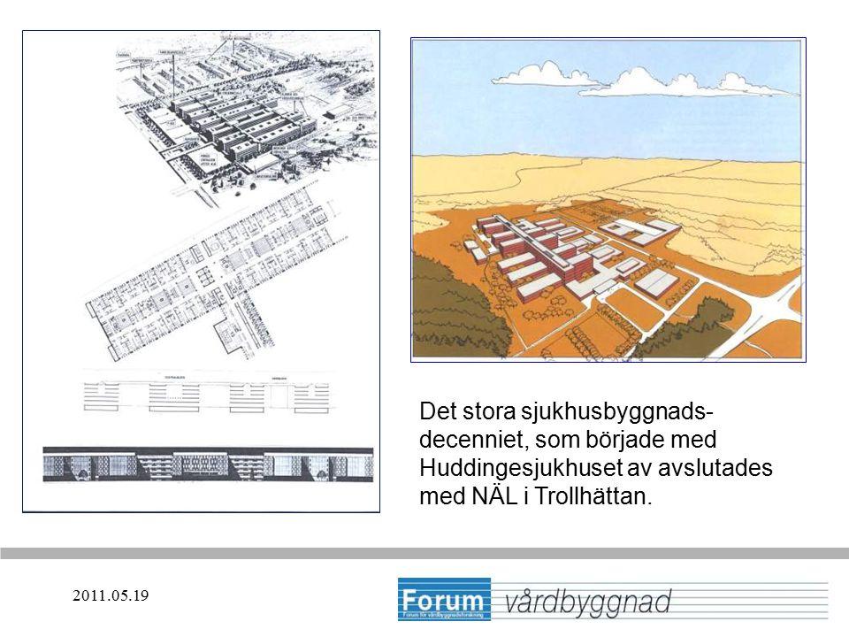 2011.05.19 Det stora sjukhusbyggnads- decenniet, som började med Huddingesjukhuset av avslutades med NÄL i Trollhättan.