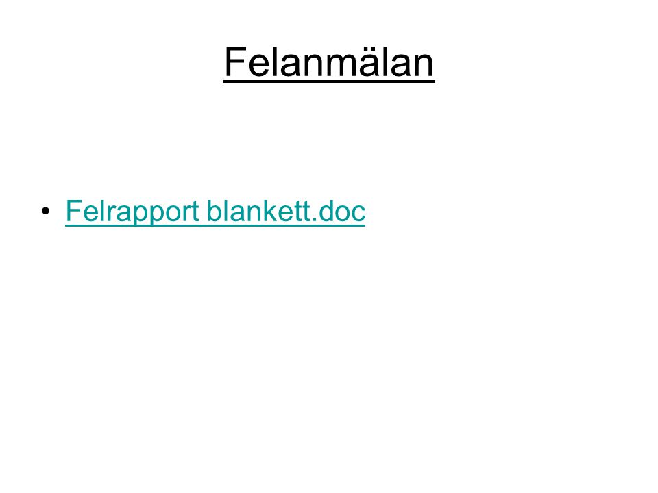 Felanmälan Felrapport blankett.doc