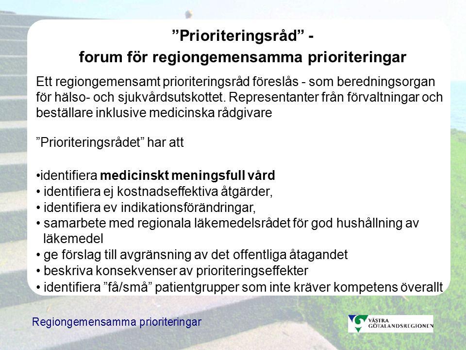 Prioriteringsråd - forum för regiongemensamma prioriteringar Ett regiongemensamt prioriteringsråd föreslås - som beredningsorgan för hälso- och sjukvårdsutskottet.