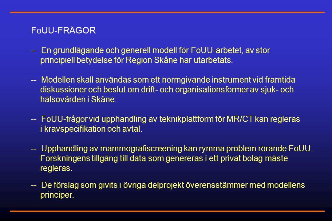 FoUU-FRÅGOR -- En grundlägande och generell modell för FoUU-arbetet, av stor principiell betydelse för Region Skåne har utarbetats.