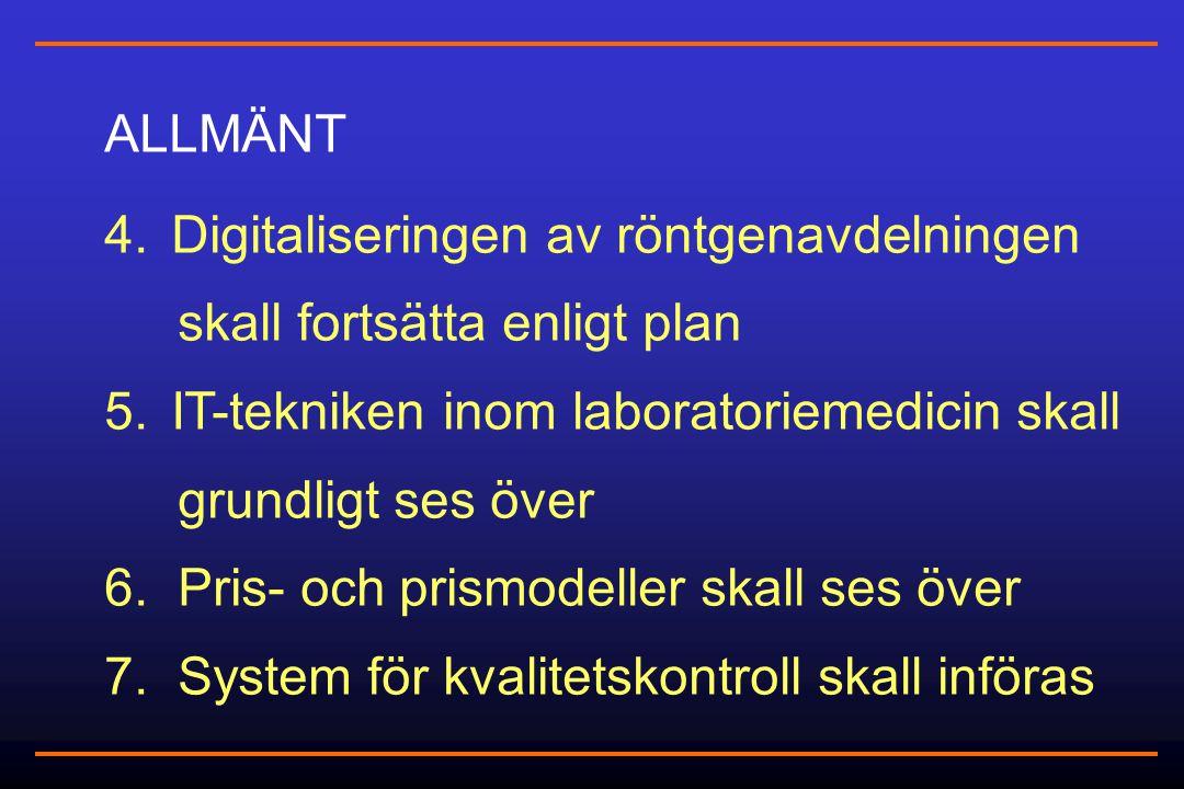 ALLMÄNT 4. Digitaliseringen av röntgenavdelningen skall fortsätta enligt plan 5.