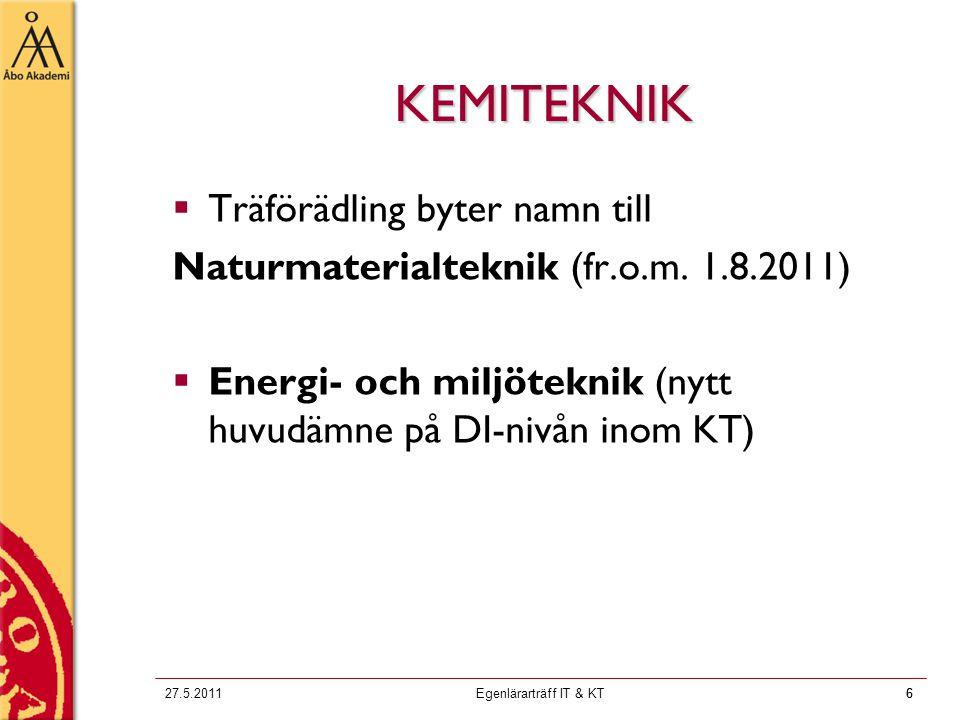 6 KEMITEKNIK  Träförädling byter namn till Naturmaterialteknik (fr.o.m.