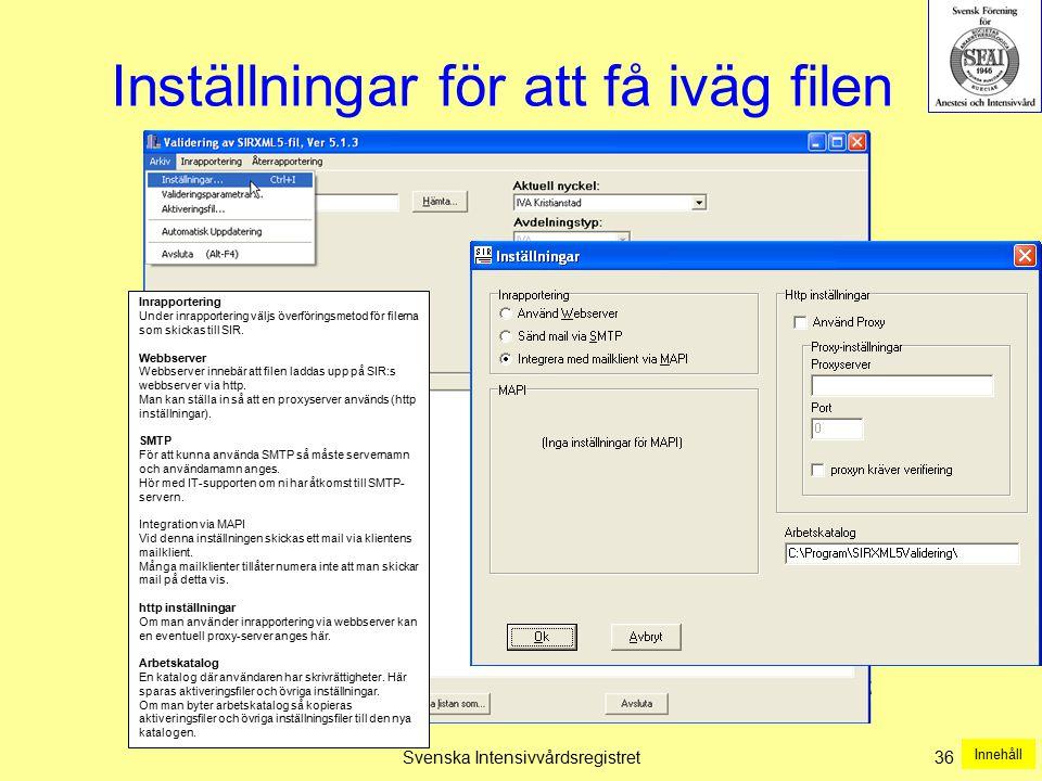 Svenska Intensivvårdsregistret36 Inställningar för att få iväg filen Inrapportering Under inrapportering väljs överföringsmetod för filerna som skicka
