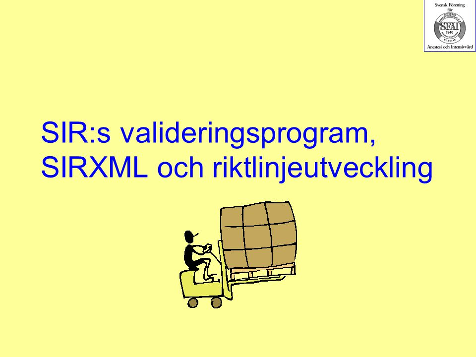 SIR:s valideringsprogram, SIRXML och riktlinjeutveckling