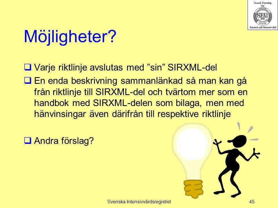 """Möjligheter?  Varje riktlinje avslutas med """"sin"""" SIRXML-del  En enda beskrivning sammanlänkad så man kan gå från riktlinje till SIRXML-del och tvärt"""