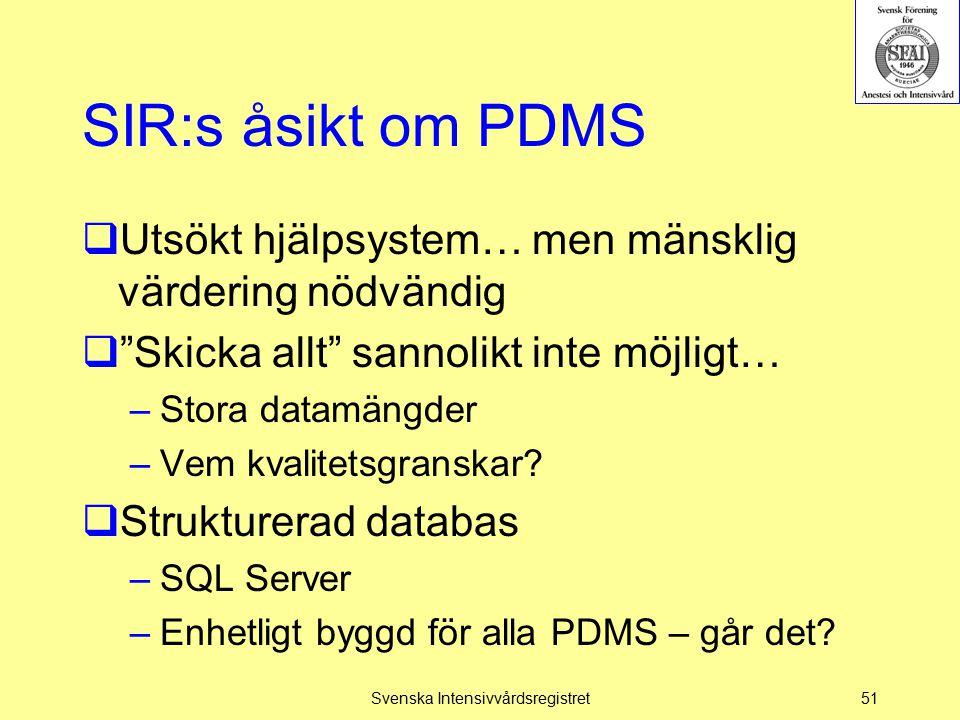 """SIR:s åsikt om PDMS  Utsökt hjälpsystem… men mänsklig värdering nödvändig  """"Skicka allt"""" sannolikt inte möjligt… –Stora datamängder –Vem kvalitetsgr"""