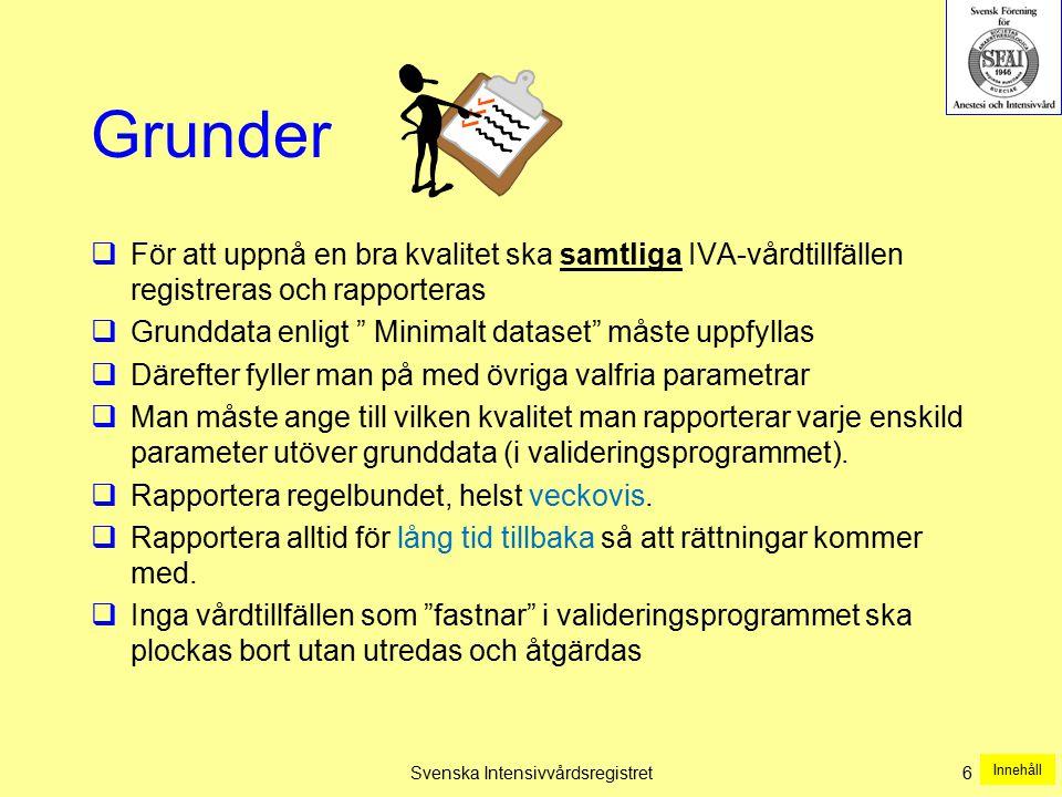 Svenska Intensivvårdsregistret17 Minimalt dataset Minimalt dataset + flera moduler Innehåll