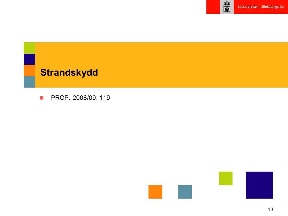 13 Strandskydd PROP. 2008/09: 119