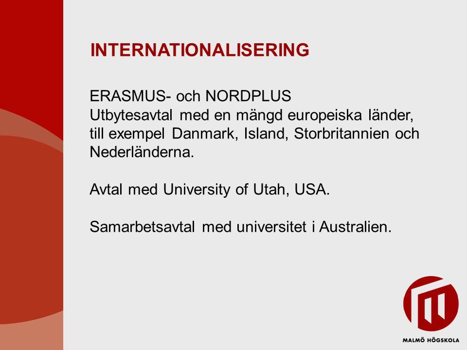 INTERNATIONALISERING ERASMUS- och NORDPLUS Utbytesavtal med en mängd europeiska länder, till exempel Danmark, Island, Storbritannien och Nederländerna.