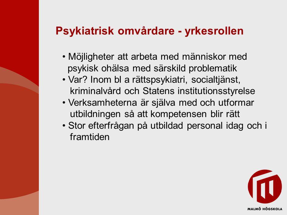 Psykiatrisk omvårdare - yrkesrollen Möjligheter att arbeta med människor med psykisk ohälsa med särskild problematik Var.