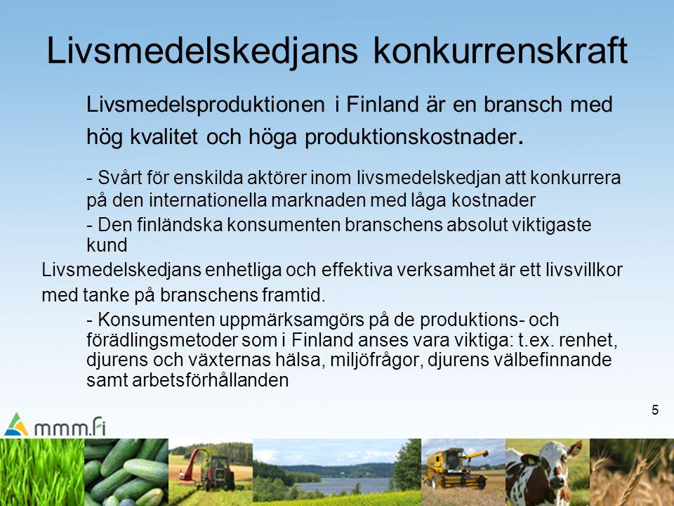 5 Livsmedelskedjans konkurrenskraft Livsmedelsproduktionen i Finland är en bransch med hög kvalitet och höga produktionskostnader.