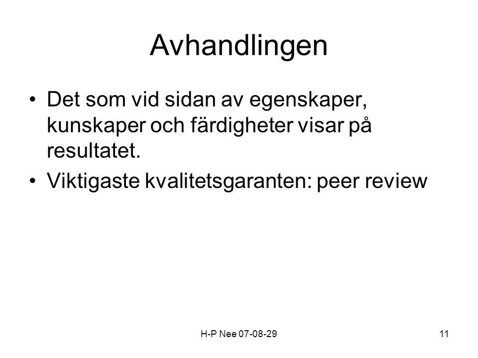 H-P Nee 07-08-2911 Avhandlingen Det som vid sidan av egenskaper, kunskaper och färdigheter visar på resultatet.